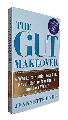 The Gut Makeover 4 Weeks to Nourish Your Gut by Jeannette Hyde Diet Health New