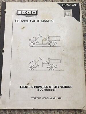 EZ-GO SERVICE Parts Manual Electric Powered Utility Vehicle 800 Series 1999