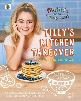 Matilda & The Ramsay Bunch: Tilly's Kitchen Takeover: by Matilda Ramsay