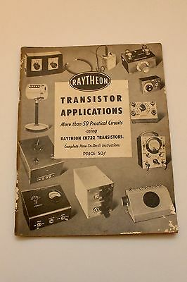 Org. RaytheonTransistor Applications CK722 - 50 Pratical Circuits - 1950-60s -AC