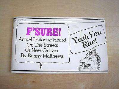Rare Bunny Matthews F'SURE! Actual Dialogue on Streets of New Orleans Book 1978