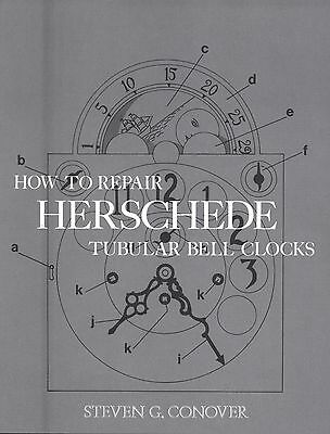 How To Repair Herschede Tubular Bell Clocks By Steven G. Conover- Book