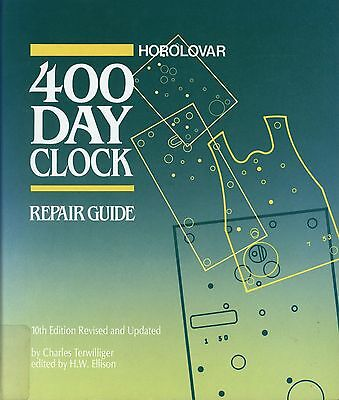 Horolovor 400 Day Clock Repair Guide By Charles Terwilliger- Book- 10Th Edition