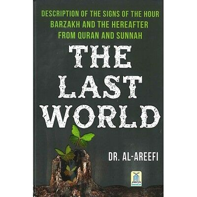 SPECIAL OFFER: The Last World - Dr Al Areefi (Hardback- Darussalam)