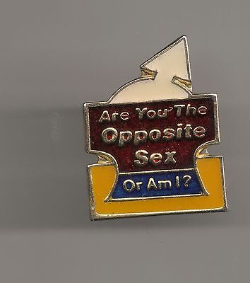 Vintage ARE YOU THE OPPOSITE SEX OR AM I? old enamel pin