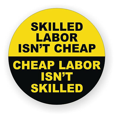 Skilled Labor Isn't Cheap...Funny Hard Hat Sticker / Helmet Decal / Label
