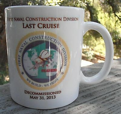 First Naval Construction Division Last Cruise SEABEES May 31, 2013 coffee mug