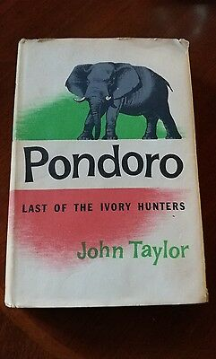 Pondoro Last Of The Ivory Hunters By John Taylor 1955 First Ed w Dust jacket