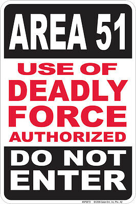 new AREA 51 Use of Deadly Force Authorized DO NOT ENTER sign for Xfiles fans