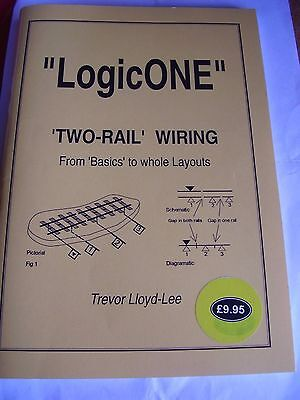 LogicONE Two-Rail Wiring From Basics to Whole Layouts 2002 Trevor Lloyd-Lee Pbk