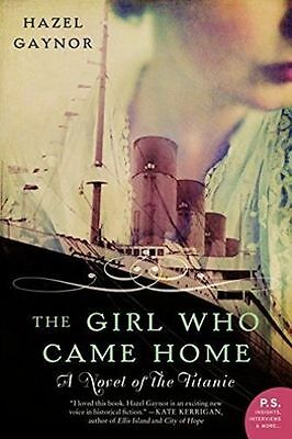 The Girl Who Came Home: A Novel of the Titanic (P.S.), Gaynor, Hazel, New Book