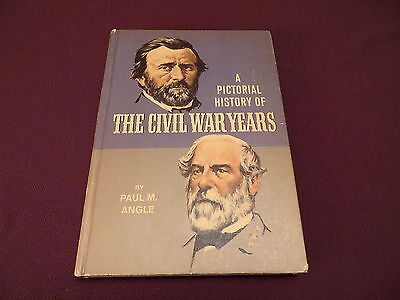 A Pictorial History of the Civil War Years by Paul Angle - Doubleday - 1967