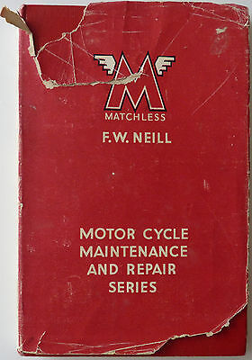 Matchless Motor Cycles  by F W Neill - Motor Cycle Maintenance and Repair Seri