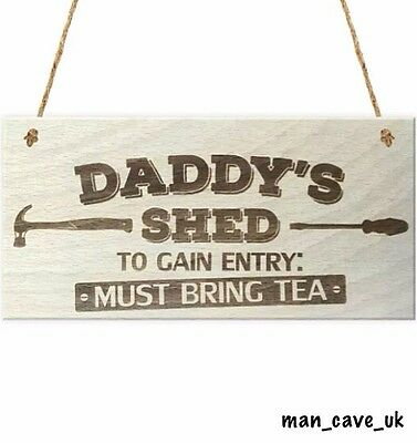 Daddy's Shed - Wooden Sign Plaque - Work Shop - Shed - Garage - Man Cave Gift