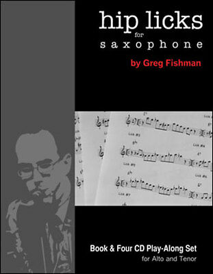 Hip Licks for Saxophone: Alto and Tenor - Book and Four CD Play Along Set