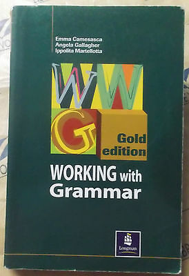 WORKING WITH GRAMMAR GOLD EDITION - E.CAMESASCA e altri - LONGMAN