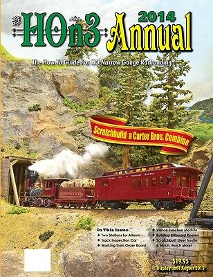 2014 HOn3 ANNUAL: How-To Guide For HO Narrow Gauge Railroading (NEW BOOK)