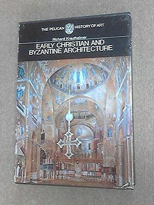 Early Christian and Byzantine Architecture [The Pelican History of Art]