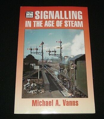 Signalling In The Age Of Steam Michael Vanns Railway Train History