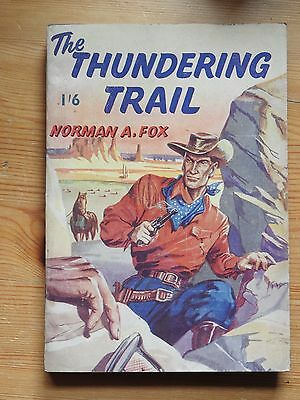 The Thundering Trail - Norman A Fox   PB vintage Mellifont  western