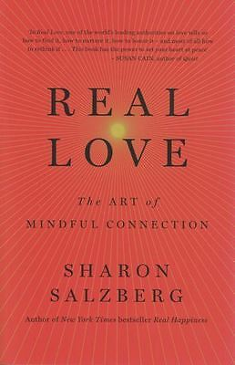 Real Love by Sharon Salzberg NEW - The Art of Mindful Connection