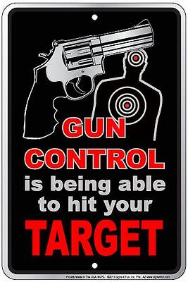 Gun Control is being able to Hit Your Target METAL SIGN -  new - still sealed