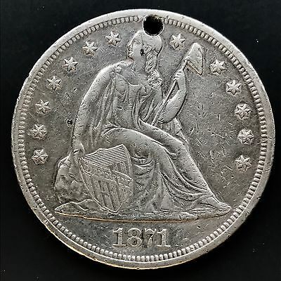 1871 Seated Liberty Dollar One Dollar XF full Liberty&Shield genuine holed 4154