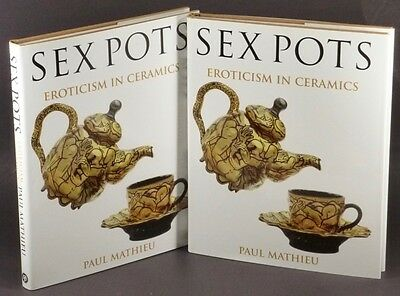 2 Copies of Erotic Pottery & Porcelain -Ancient, Renaissance, Antique, Modern