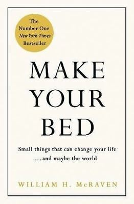 Make Your Bed by Admiral William H. McRaven