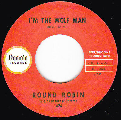 Garage Rocker - ROUND ROBIN - I'M THE WOLF MAN - DOMAIN 45 RE