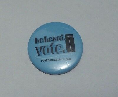 Pin Badge Cook County Clerk Be Heard. Vote. Chicago Illinois, United States