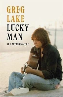 Lucky Man: The Autobiography by Greg Lake
