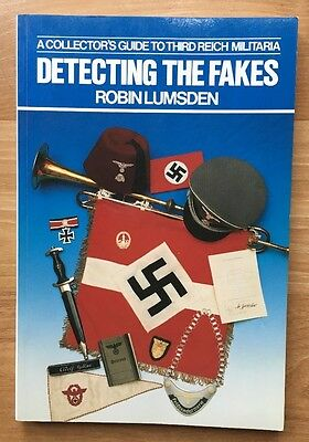 A Collector's Guide To Third Reich Militaria DETECTING THE FAKES Robin Lumsden