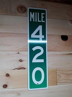Mile 420 Marker  Weed Pot Stoner Marijuana Kush Bud Traffic Street Bar Sign Prop
