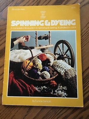 Golden Press Spinning And Dyeing Book Eunice Svinicki Step By Step
