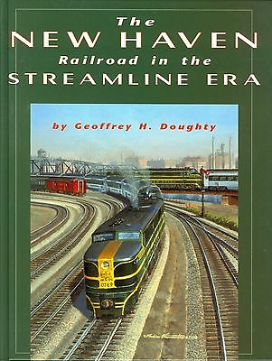 The NEW HAVEN RAILROAD in the Streamline Era: 1934 to 1960s (Out of Print, NEW)