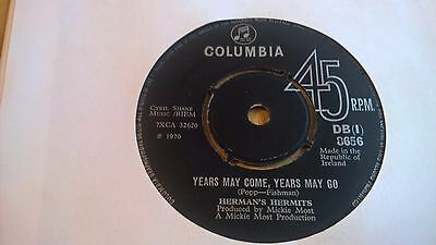 "HERMAN'S HERMITS - Years May Come Years May Go - IRISH PRESSING 7"" IRELAND"