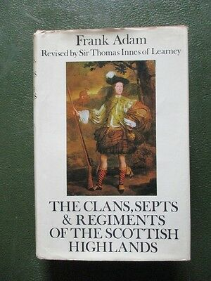 TARTANS , CLANS , SEPTS & REGIMENTS OF THE SCOTTISH HIGHLANDS by Adam