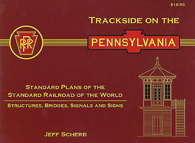TRACKSIDE ON THE PENNSYLVANIA, Vol. 1, Structures, Bridges, Signals, Signs - NEW