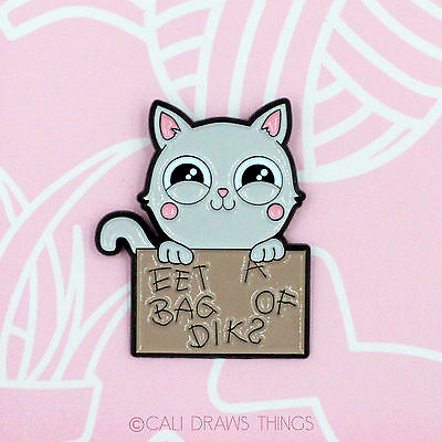 Heres Your Sign - Funny Kitty Enamel Pin - Humorous Cute Cat  Eat A Bag Of Dicks