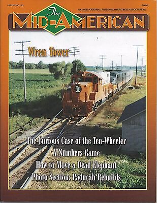 Mid-American: ILLINOIS CENTRAL Railroad Heritage Assn Publication, #22, 2017 NEW