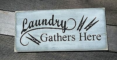 Primitive Handmade Wooden Laundry Gathers Room Rustic Fixer Upper Country Sign