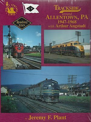 Trackside Around ALLENTOWN, Pennsylvania, 1947-1968 (Out of Print NEW BOOK)