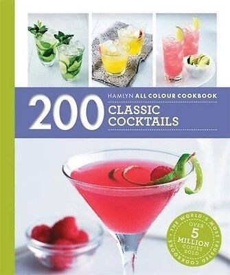 200 Classic Cocktails Hamlyn Easy Recipe Book Alcoholic Party Drinks Paperback