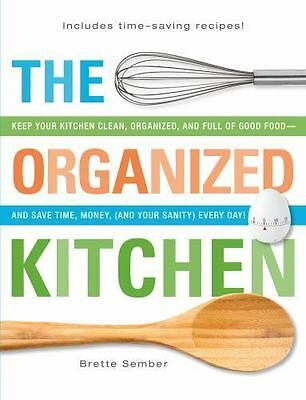 The Organized Kitchen: Keep Your Kitchen Clean, Organized, and Full of Good Food
