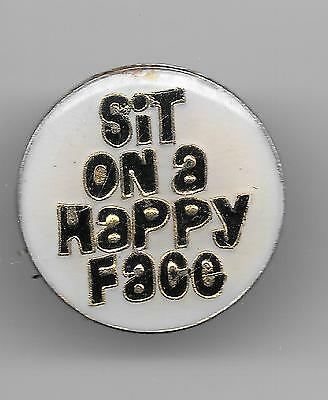 Vintage SIT ON A HAPPY FACE old enamel pin