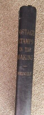Postage Stamps in the Making Vol 1 1st Edition 1916 by F. J. Melville