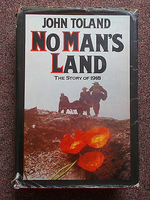 NO MAN'S LAND, THE STORY OF 1918 by JOHN TOLAND HARDBACK BOOK, FIRST WORLD WAR