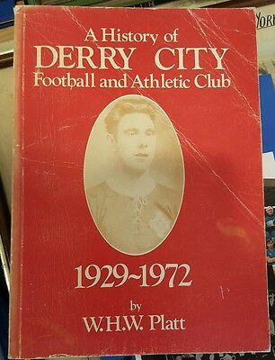A history of DERRY CITY FOOTBALL and ATHLETIC CLUB 1929 - 1972  by Platt *SIGNED