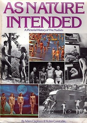 As Nature Intended. A Pictorial History of The Nudists. A. Clapham & R.Constable